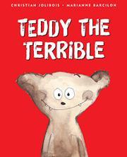TEDDY THE TERRIBLE by Christian Jolibois