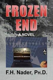 FROZEN END by F.H. Nader, Ph.D.