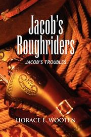 JACOB'S ROUGHRIDERS by Horace E. Wooten