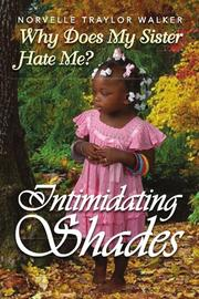 INTIMIDATING SHADES by Norvelle Traylor-Walker