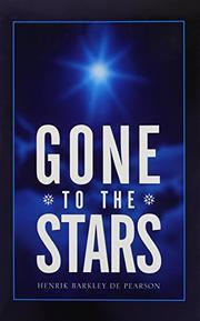GONE TO THE STARS by Henrik Barkley de Pearson