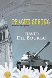 PRAGUE SPRING by David Del Bourgo