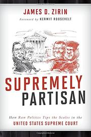 SUPREMELY PARTISAN by James D. Zirin