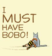 I MUST HAVE BOBO! by Eileen Rosenthal