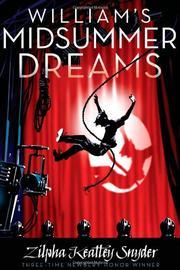 WILLIAM'S MIDSUMMER DREAMS by Zilpha Keatley Snyder