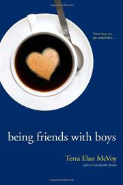 BEING FRIENDS WITH BOYS by Terra Elan McVoy