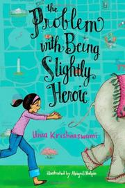 THE PROBLEM WITH BEING SLIGHTLY HEROIC by Uma Krishnaswami