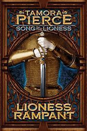 LIONESS RAMPANT by Tamora Pierce