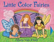 LITTLE COLOR FAIRIES by Mara Van Fleet