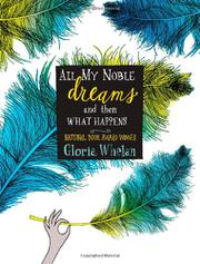 ALL MY NOBLE DREAMS AND THEN WHAT HAPPENS by Gloria Whelan