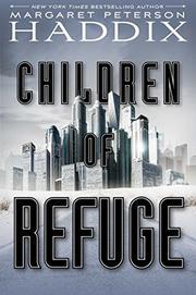 CHILDREN OF REFUGE  by Margaret Peterson Haddix