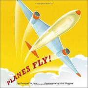 PLANES FLY! by George Ella Lyon