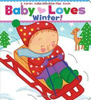 BABY LOVES WINTER! by Karen Katz
