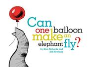 CAN ONE BALLOON MAKE AN ELEPHANT FLY? by Dan Richards