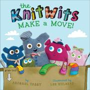 THE KNITWITS MAKE A MOVE! by Abigail  Tabby