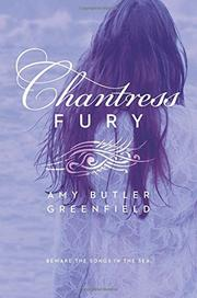CHANTRESS FURY by Amy Butler Greenfield