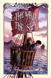 THE WAND & THE SEA by Claire M. Caterer