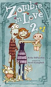 ZOMBIE IN LOVE 2 + 1 by Kelly DiPucchio