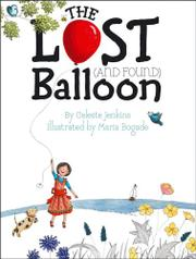 THE LOST (AND FOUND) BALLOON by Celeste Jenkins
