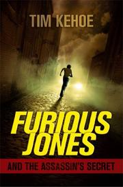 FURIOUS JONES AND THE ASSASSIN'S SECRET by Tim Kehoe