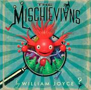 THE MISCHIEVIANS by William Joyce