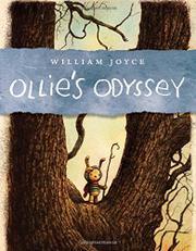 OLLIE'S ODYSSEY by William Joyce