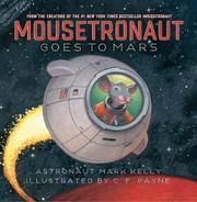 MOUSETRONAUT GOES TO MARS by Mark Kelly