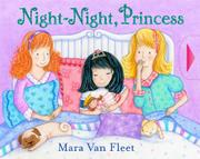 NIGHT-NIGHT, PRINCESS by Mara Van Fleet