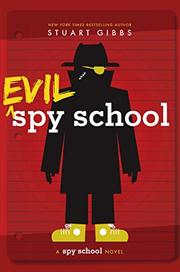 EVIL SPY SCHOOL by Stuart Gibbs