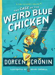 THE CASE OF THE WEIRD BLUE CHICKEN by Doreen Cronin