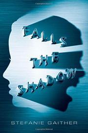 FALLS THE SHADOW by Stefanie Gaither