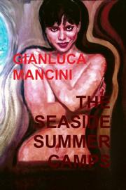 The Seaside Summer Camps by Gianluca Mancini
