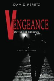 VENGEANCE OUT OF THE SHADOWS by David Peretz