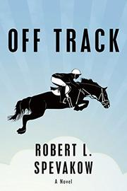 OFF TRACK by Robert L. Spevakow