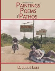 PAINTINGS POEMS  AND PATHOS by D. Julius Loeb