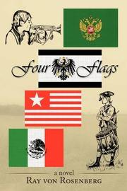 FOUR FLAGS by Ray von Rosenberg