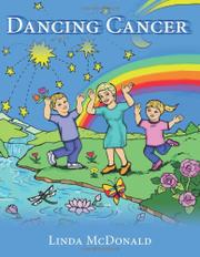 Dancing Cancer by Linda McDonald