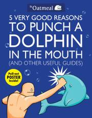 Book Cover for 5 VERY GOOD REASONS TO PUNCH A DOLPHIN IN THE MOUTH (AND OTHER USEFUL GUIDES)