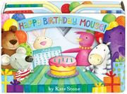 HAPPY BIRTHDAY, MOUSE! by Kate Stone