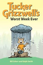 TUCKER GRIZZWELL'S WORST WEEK EVER by Bill Schorr