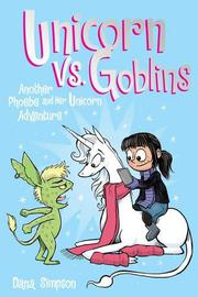UNICORN VS. GOBLINS by Dana Simpson