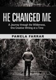 HE CHANGED ME by Pamela Farrar