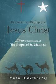 The Authorized Biography of Jesus Christ by Mano Govindaraj