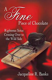 A FINE PIECE OF CHOCOLATE by Jacqueline R. Banks