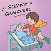 IF GOD WAS A SUPERHERO by Denise M. Lopez
