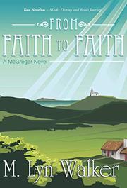 FROM FAITH TO FAITH by M. Lyn Walker