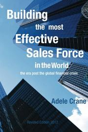 BUILDING THE MOST EFFECTIVE SALES FORCE IN THE WORLD by Adele Crane