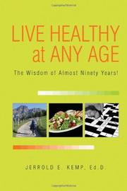 LIVE HEALTHY AT ANY AGE by Jerrold E. Kemp