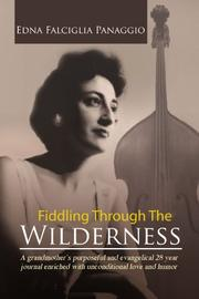 Fiddling Through The Wilderness by Edna Falciglia Panaggio