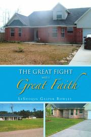 THE GREAT FIGHT WITH GREAT FAITH by LeShequa Gasper Bowles
